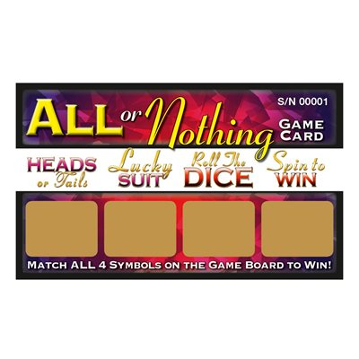ALL OR NOTHING SCRATCH TICKETS